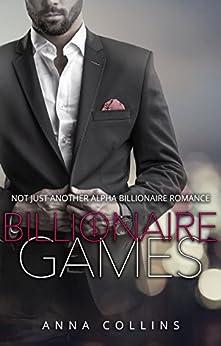 Billionaire Romance: Billionaire Games: An Alpha Billionaire Romance Series (Book 1) by [Collins, Anna]