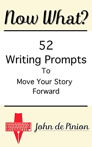 Now What?: 52 Writing Prompts to Move Your Story Forward ()
