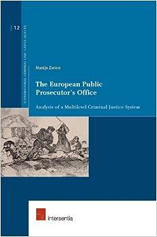 Book The European Public Prosecutor's Office: Analysis of a Multilevel Criminal Justice System (Supranational Criminal Law: Capita Selecta)
