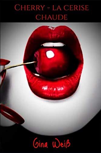 (Cherry - la cerise chaude (French Edition))