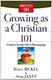 Growing As a Christian 101, Bruce Bickel and Stan Jantz, 0736914315