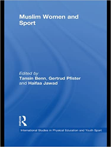 Read Muslim Women and Sport (Routledge Studies in Physical Education and Youth Sport) PDF, azw (Kindle), ePub