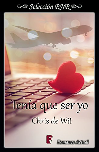 Tenía que ser yo (Spanish Edition) de [de Wit, Chris]