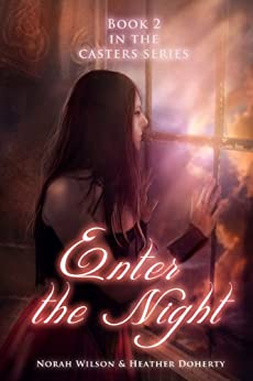 Enter the Night (Casters Book 2) by [Wilson, Norah, Doherty, Heather]