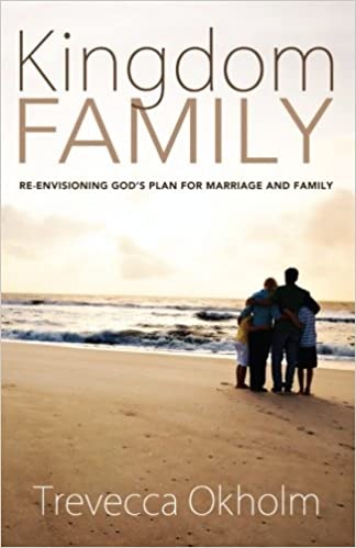Read online Kingdom Family: Re-Envisioning Gods Plan for Marriage and Family PDF, azw (Kindle)