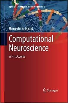 Book Computational Neuroscience: A First Course (Springer Series in Bio-/Neuroinformatics)