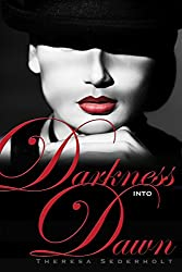 Darkness into Dawn (The Unraveled Trilogy Book 2)