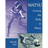 Watsu: Freeing the Body in Water