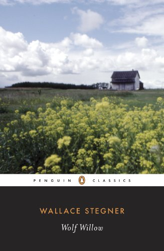 Wolf Willow: A History, a Story, and a Memory of the Last Plains Frontier (Penguin Twentieth-Century - Wallace Canada