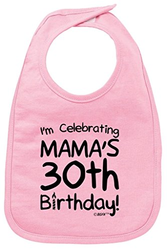 Baby Gifts For All I'm Celebrating Mama's 30th Birthday Baby Bib