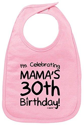 Baby Gifts For All I'm Celebrating Mama's 30th Birthday Baby Bib