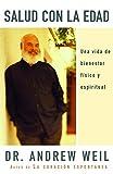 Salud con la edad: Una vida de bienestar físico y espiritual (Spanish Edition)