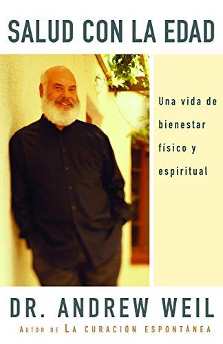 Salud con la edad: Una vida de bienestar físico y espiritual (Spanish Edition) by Vintage Espanol