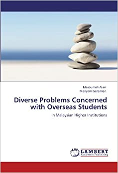 Diverse Problems Concerned with Overseas Students: In Malaysian Higher Institutions