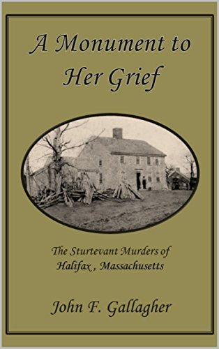a-monument-to-her-grief-the-sturtevant-murders-of-halifax-massachusetts