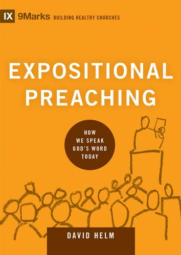 Expositional Preaching: How We Speak God's Word Today (9marks: Building Healthy Churches)