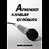 Aprender a hablar en público (Psicología práctica nº 1)