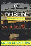Super Cheap Dublin - Travel Guide 2020: How to have a $1,000 trip to Dublin for $120
