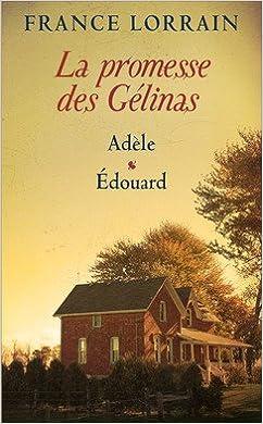 La promesse des Gelinas - France Lorrain (2 Tomes)
