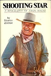 Shooting Star: A Biography of John Wayne by Maurice Zolotow (1974-05-15)