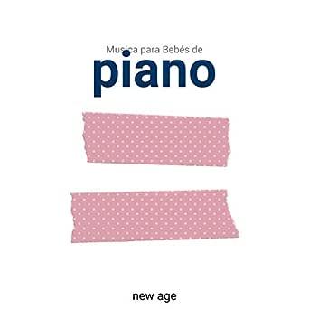 Musica para Bebés de Piano - Efecto Mozart, Música Clásica