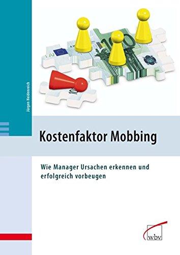 Kostenfaktor Mobbing -: Wie Manager Ursachen erkennnen und erfolgreich vorbeugen Broschiert – 4. Oktober 2011 Jürgen Heidenreich wbv Media 3763948864 Betriebswirtschaft