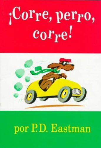 Corre, Perro, Corre! / Go Dog, Go (SPANISH) Corre, Perro, Corre! / Go Dog, Go