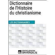 Dictionnaire de l'Histoire du christianisme: (Les Dictionnaires d'Universalis) (French Edition)