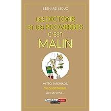 Les dictons et les proverbes c'est malin: Météo, jardinage, vie quotidienne, art de vivre… (French Edition)