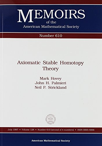 Axiomatic Stable Homotopy Theory (Memoirs of the American Mathematical Society)