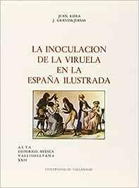 Inoculación de La Viruela En La España Ilustrada, La: Amazon.es: Riera Palmero, Juan: Libros