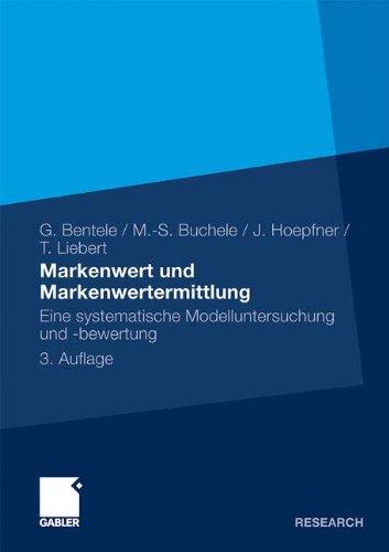 Markenwert und Markenwertermittlung: Eine systematische Modelluntersuchung und -bewertung (German Edition)