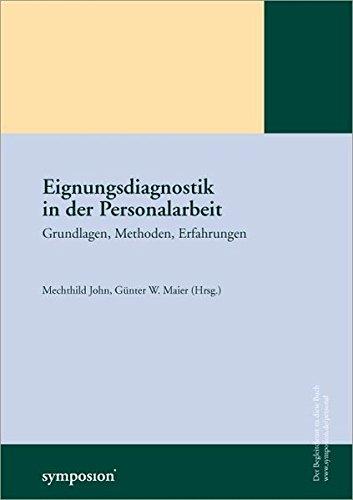 Eignungsdiagnostik in der Personalarbeit: Grundlagen, Methoden, Erfahrungen