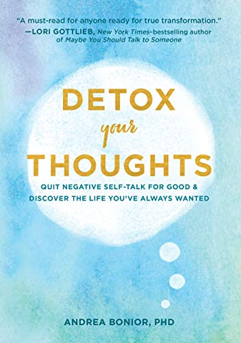 Book Cover: Detox Your Thoughts: Quit Negative Self-Talk for Good and Discover the Life You've Always Wanted