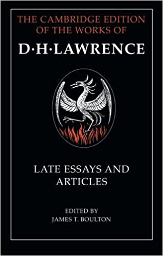 D. H. Lawrence: Late Essays and Articles (The Cambridge Edition of the Works of D. H. Lawrence) [6/26/2014] D. H. Lawrence