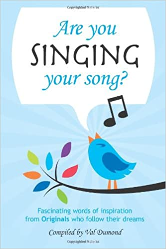 Are You Singing Your Song?