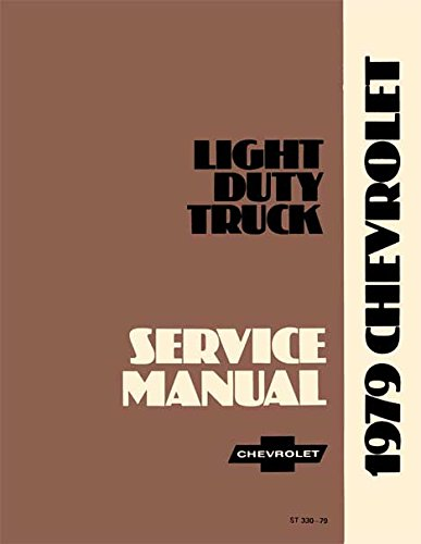 1979 CHEVROLET TRUCK & PICKUP REPAIR SHOP & SERVICE MANUAL INCLUDES: 4x2, 4x4, ½ ton, ¾ ton, 1 ton Trucks Blazer, Suburban, Motorhome Chassis, K5, K10, K20, K30, C10, C20, C30, G10, G20, G30, P10, P20 and P30