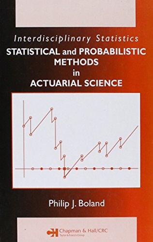 Statistical and Probabilistic Methods in Actuarial Science (Chapman & Hall/CRC Interdisciplinary Statistics)