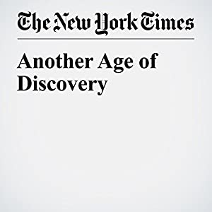 Another Age of Discovery