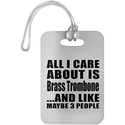 All I Care About Is Brass Trombone And Like Maybe 3 People - Luggage Tag by Designsify (Image #4)