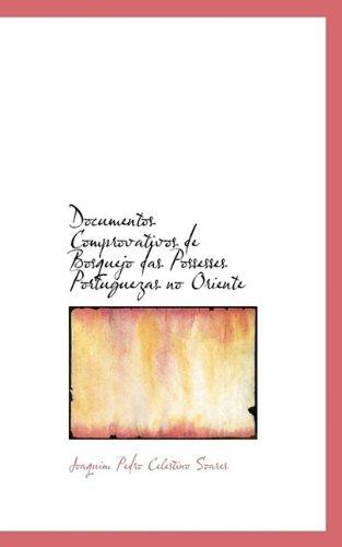 Read Online Documentos Comprovativos de Bosquejo Das Possesses Portuguezas No Oriente pdf