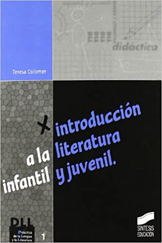 Introduccion a la Literatura Infantil y Juvenil (Spanish Edition): Teresa Colomer: 9788477386490: Amazon.com: Books