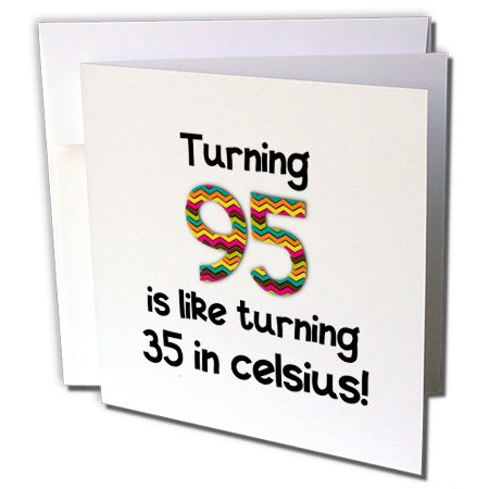 3dRose Turning 95 Is Like Turning 35 in Celsius Humorous 95Th Birthday Gift Greeting Cards, 6 x 6 Inches, Set of 6 (gc_184970_1)