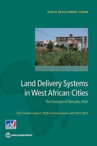 Search : Land Delivery Systems in West African Cities: The Example of Bamako, Mali (Africa Development Forum)