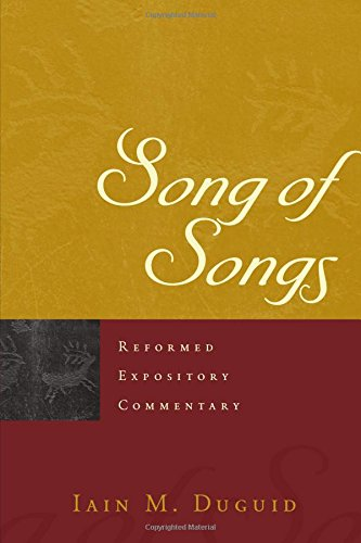 Song of Songs (Reformed Expository Commentary)
