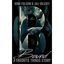 Favorite Things: Bound (An Erotic Romance Short Story)