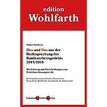Dies und Das aus der Rechtsprechung des Bundesarbeitsgerichts 2017/2018: Mit Schwerpunkt Entscheidungen zum Betriebsverfassungsrecht (German Edition)