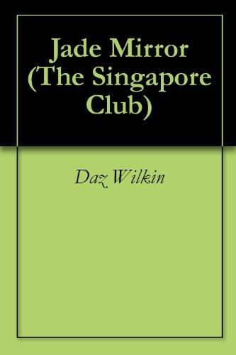 Jade Mirror (The Singapore Club Book 3) - Jade Mirror