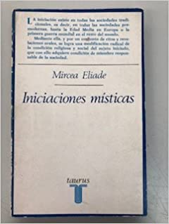 Iniciaciones misticas: Amazon.es: Eliade, Mircea: Libros