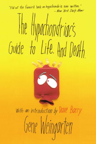 The Hypochondriacs Guide To Life  And Death